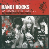 Hanoi Rocks - Up Around The Bend: The Definitive Collection