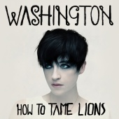 Washington - How To Tame Lions