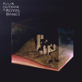 Royal Bangs - Flux Outside