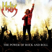 Helix - The Power Of Rock And Roll