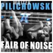 Wojtek Pilichowski - Fair Of Noise (International Version)