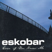 Eskobar - Even If You Know Me