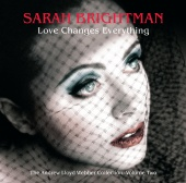 Sarah Brightman - Love Changes Everything - The Andrew Lloyd Webber collection vol.2 (non EU CD)