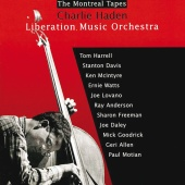 Charlie Haden - Liberation Music Orchestra: The Montreal Tapes