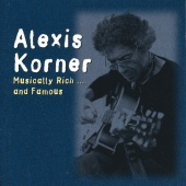 Alexis Korner - Musically Rich And Famous