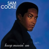 Sam Cooke - Keep Movin' On
