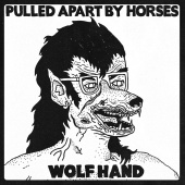 Pulled Apart By Horses - Wolf Hand