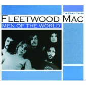 Fleetwood Mac - Men Of The World - The Early Years