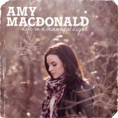 Amy Macdonald - Life In A Beautiful Light [Deluxe Version]