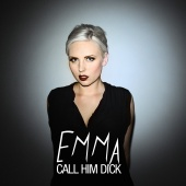 Emma - Call Him Dick