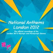 London Philharmonic Orchestra [Artist] - National Anthems - The Official Recordings of the London 2012 Olympic and Paralympic Games