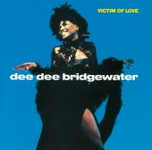 Dee Dee Bridgewater - Victim of Love [Reissue]
