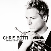 Chris Botti - Chris Botti: Impressions