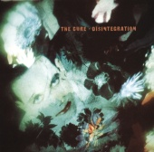 The Cure - Disintegration (Remastered)
