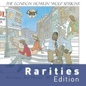 Howlin' Wolf - The London Howlin' Wolf Sessions (Rarities Edition)