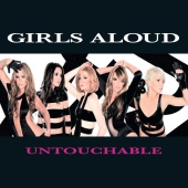 Girls Aloud - Untouchable