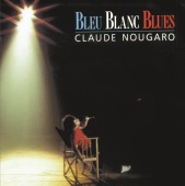 Claude Nougaro - Bleu Blanc Blues