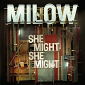 Milow - She Might She Might