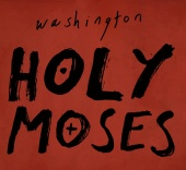 Washington - Holy Moses