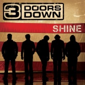 3 Doors Down - Shine
