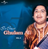 Ghulam Ali - In Concert  Vol. 2  ( Live )