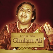 Ghulam Ali - Live In India  Vol. 2