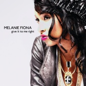 Melanie Fiona - Give It To Me Right [Int'l 2Trk]