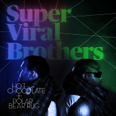 Super Viral Brothers - Hot Chocolate + Polar Bear Rug (Wahlstrom & Valiant Remix)