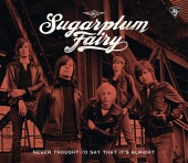 Sugarplum Fairy - Never Thought I'd Say That It's Alright (Exclusive Version)