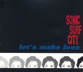 Sonic Surf City - Let's Make Love