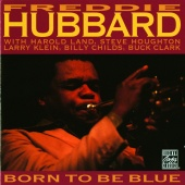 Freddie Hubbard - Born To Be Blue
