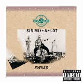 Sir Mix-A-Lot - Swass