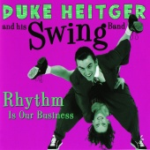Duke Heitger & His Swing Band - Rhythm Is Our Business