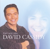 David Cassidy - Then And Now