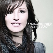 Miriam Webster - Made Me Glad