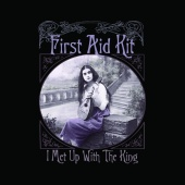 First Aid Kit - I Met Up With The King (Exclusive)
