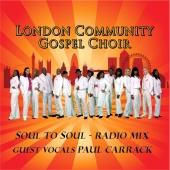 London Community Gospel Choir - Soul To Soul