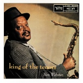 Ben Webster - King Of The Tenors