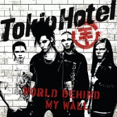 Tokio Hotel - World Behind My Wall