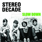 Stereo Decade - Slow Down
