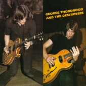 George Thorogood & The Destroyers - George Thorogood & The Destroyers
