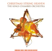 Kings Chamber Orchestra - Christmas String Heaven