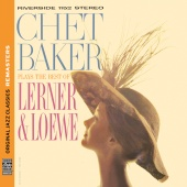 Chet Baker - Plays The Best Of Lerner & Loewe [Original Jazz Classics Remasters]