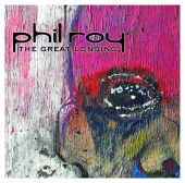 Phil Roy - The Great Longing