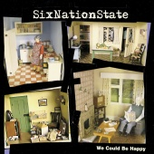 SixNationState - We Could Be Happy