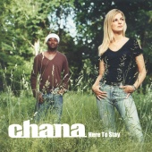 Chana - Here to stay