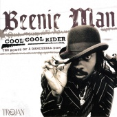 Beenie Man - Cool Cool Rider: The Roots Of A Dancehall Don