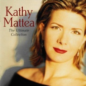 Kathy Mattea - The Ultimate Collection