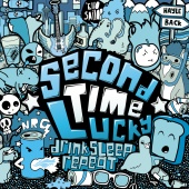 Second Time Lucky - Drink, Sleep, Repeat
