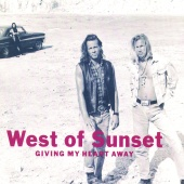 West Of Sunset - Giving My Heart Away